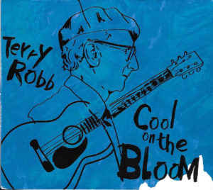 Terry Robb - Cool On The Bloom